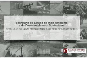 Secretaria de Estado do Meio Ambiente e do Desenvolvimento Sustentável  RESOLUÇÃO CONJUNTA SEMAD/FEAM Nº 2.833, DE 26 DE AGOSTO DE 2019