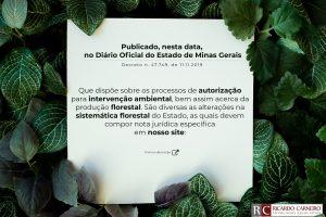 Publicado, nesta data, no Diário Oficial do Estado de Minas Gerais, o Decreto n. 47.749, de 11.11.2019