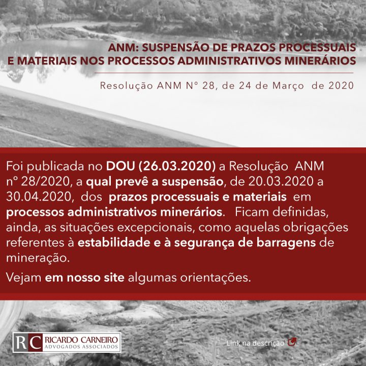 ANM: SUSPENSÃO DE PRAZOS PROCESSUAIS E MATERIAIS NOS PROCESSOS ADMINISTRATIVOS MINERÁRIOS