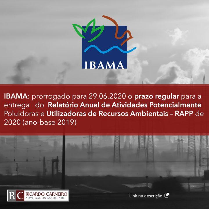 IBAMA: prorrogado para 29.06.2020 o prazo regular para a entrega do Relatório Anual de Atividades Potencialmente Poluidoras e Utilizadoras de Recursos Ambientais – RAPP de 2020 (ano-base 2019)