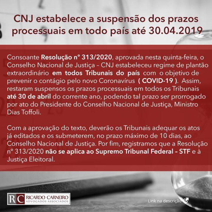 CNJ estabelece a suspensão dos prazos processuais em todo país até 30.04.2019